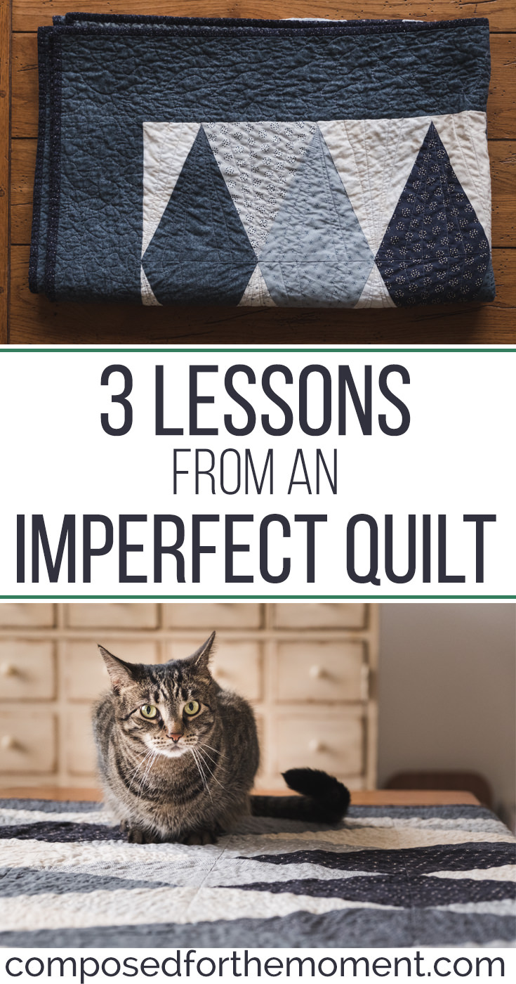Three Lessons from an Imperfect Quilt